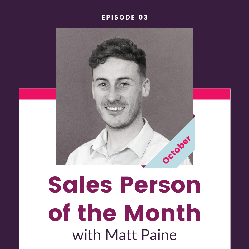 Sales Person of the Month - Matt Paine